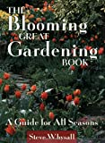 The Blooming Great Gardening Book, Steve Whysall, 1552850226