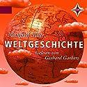 Weltgeschichte Hörbuch von Manfred Mai Gesprochen von: Gerhard Garbers