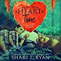 A Heart of Time Audiobook by Shari J. Ryan Narrated by William Giammona