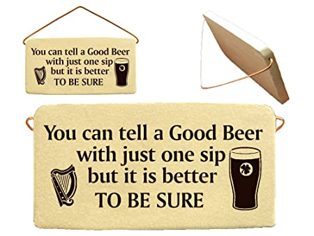 You can tell a Good Beer with just one sip but it is better TO BE ...