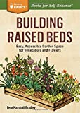 img - for Building Raised Beds: Easy, Accessible Garden Space for Vegetables and Flowers. A Storey BASICS  Title book / textbook / text book