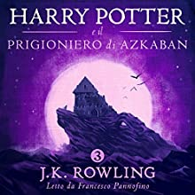 Harry Potter e il Prigioniero di Azkaban (Harry Potter 3) Audiobook by J.K. Rowling Narrated by Francesco Pannofino