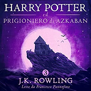 Harry Potter e il Prigioniero di Azkaban (Harry Potter 3) Audiobook