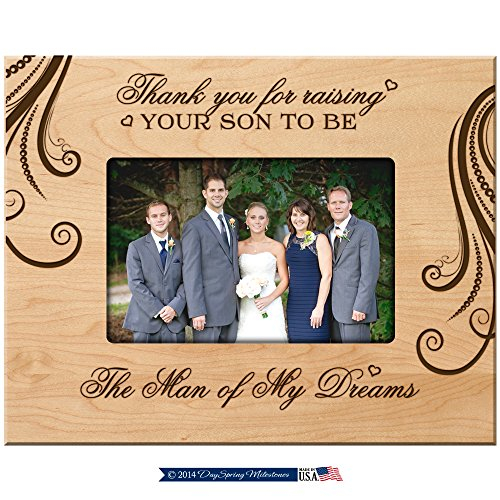 LifeSong Milestones Parent Wedding Gift Thank You for Raising Your Son to Be the Man of My Dreams 9.75 Inches Long X 7.75 Inches High Holds 4x6 Photo (Maple) by LifeSong Milestones