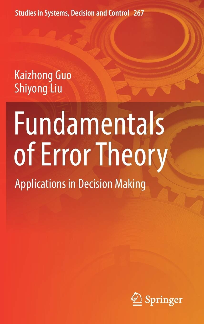 Fundamentals Of Error Theory Applications In Decision Making Guo Kaizhong Liu Shiyong 9783030027469 Books Amazon Ca