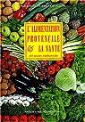 L'alimentation provençale et la santé par Mutualite sociale agricole de