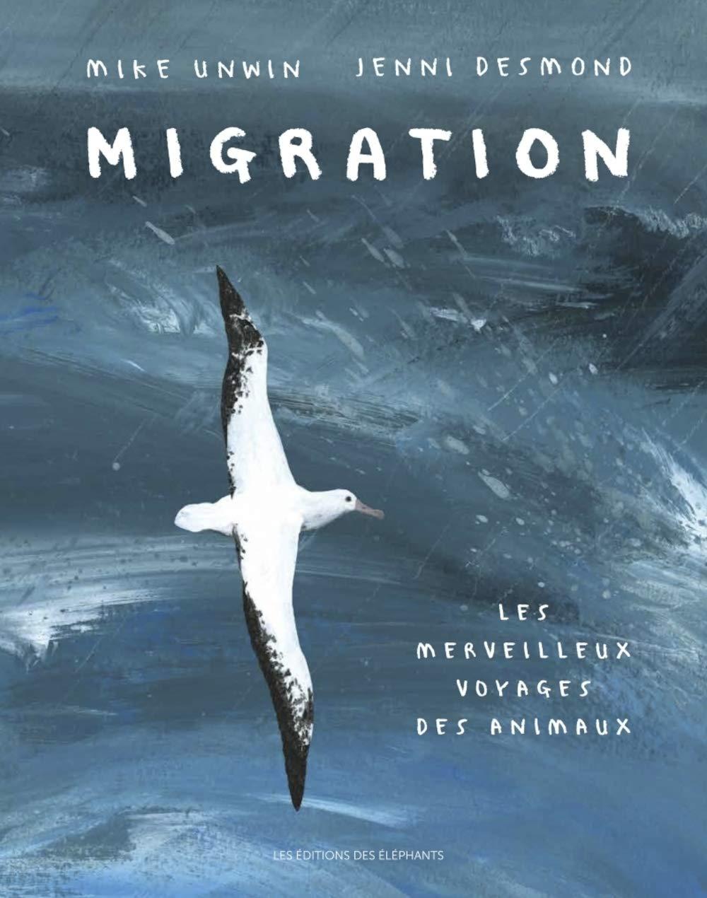 Migration: Merveilleux voyages des animaux (Les): Amazon.ca: Unwin, Mike, Desmond, Jenni, Cordin, Sébastien: Books