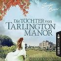 Die Töchter von Tarlington Manor Hörbuch von Tanja Bern Gesprochen von: Anja Lehmann