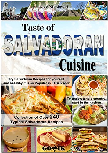 Taste of Salvadoran Cuisine (Latin American Cuisine Book 14) by Goce Nikolovski