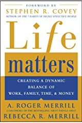 Life Matters: Creating a dynamic balance of work, family, time, & money Paperback