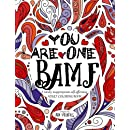 You are One BAMF: A totally inappropriate self-affirming adult coloring book (Totally Inappropriate Series) (Volume 3)
