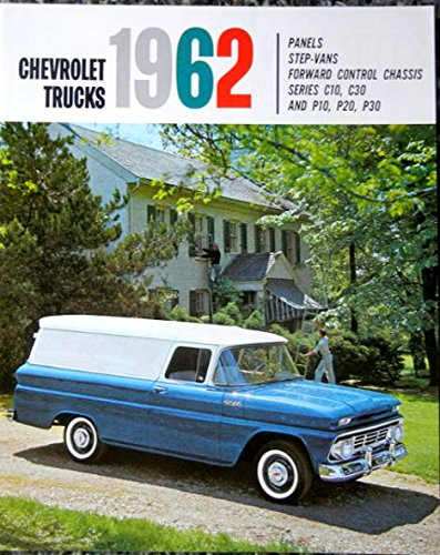 1962 CHEVY TRUCKS DEALERSHIP SALES BROCHURE - ADVERTISMENT Includes PANEL, STEP-VAN, FORWARD CONTROL CHASSIS, SERIES C10, C30, P10, P20 & P30 - CHEVROLET 62