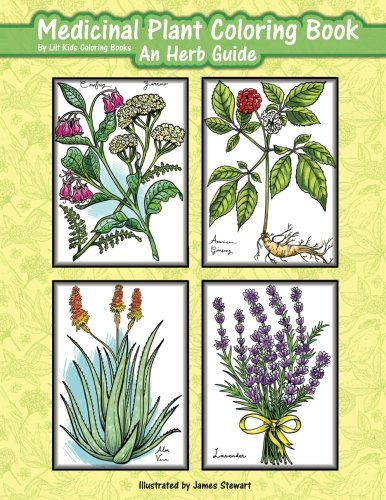 Medicinal Plant Coloring Book: An Herb Guide (Beautiful Adult Coloring Books) (Volume 97)