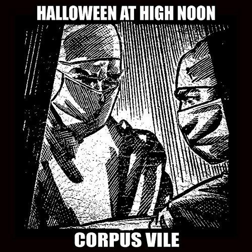Halloween at High Noon: Corpus Vile]()