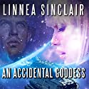 An Accidental Goddess Audiobook by Linnea Sinclair Narrated by Amy Landon