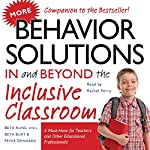 More Behavior Solutions in and Beyond the Inclusive Classroom: A Must-Have for Teachers and Other Educational Professionals! | Beth Aune,Beth Burt,Peter Gennaro
