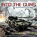 Into the Guns: America Rising, Book 1 Audiobook by William C. Dietz Narrated by Noah Michael Levine