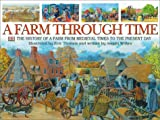A Farm Through Time, Angela Wilkes, 0789479028
