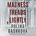 Madness Treads Lightly Audiobook by Polina Dashkova, Marian Schwartz - translator Narrated by Coleen Marlo