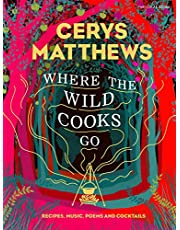 Where the Wild Cooks Go: Recipes, Music, Poetry, Cocktails [Idioma Inglés]