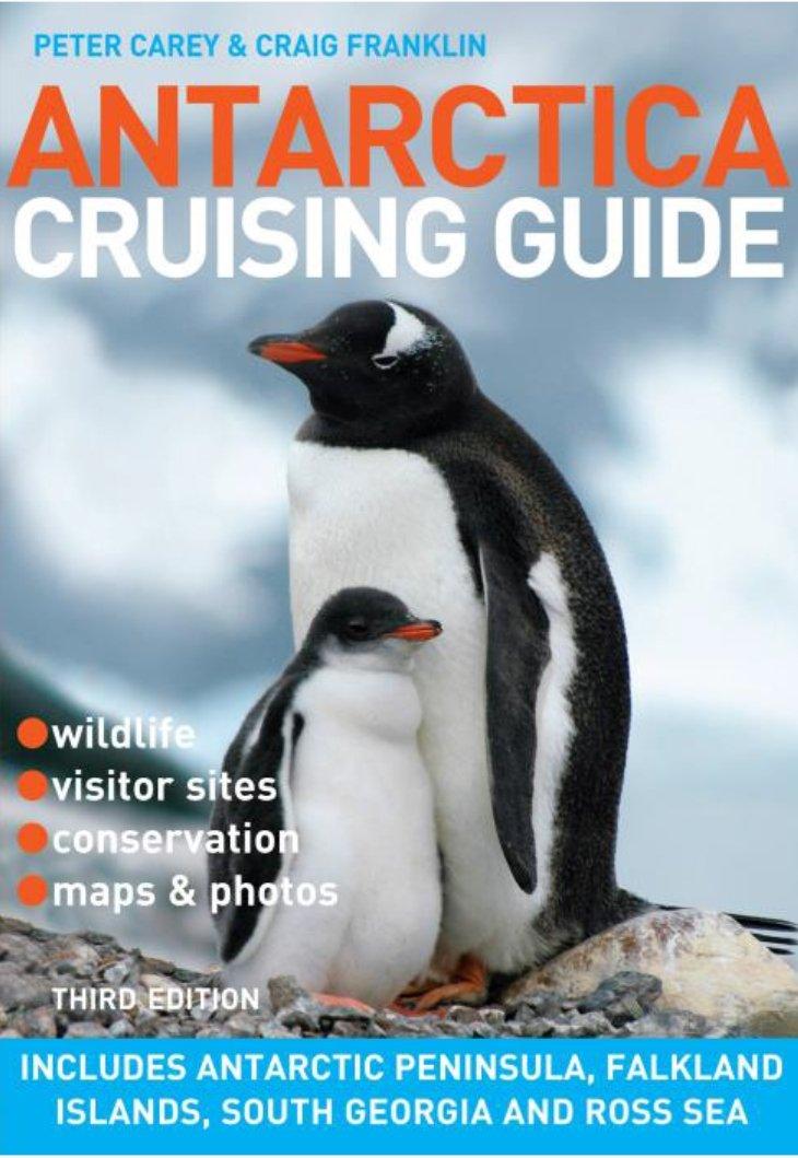 Antarctica Cruising Guide: Includes Antarctic Peninsula, Falkland Islands, South Georgia and Ross Sea by Eurospan