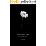 Wildflower Tea: A Poetry Collection