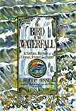 The Bird in the Waterfall: A Natural History of Oceans, Rivers, and Lakes