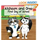 Atchoum and Oreo: First Day of School