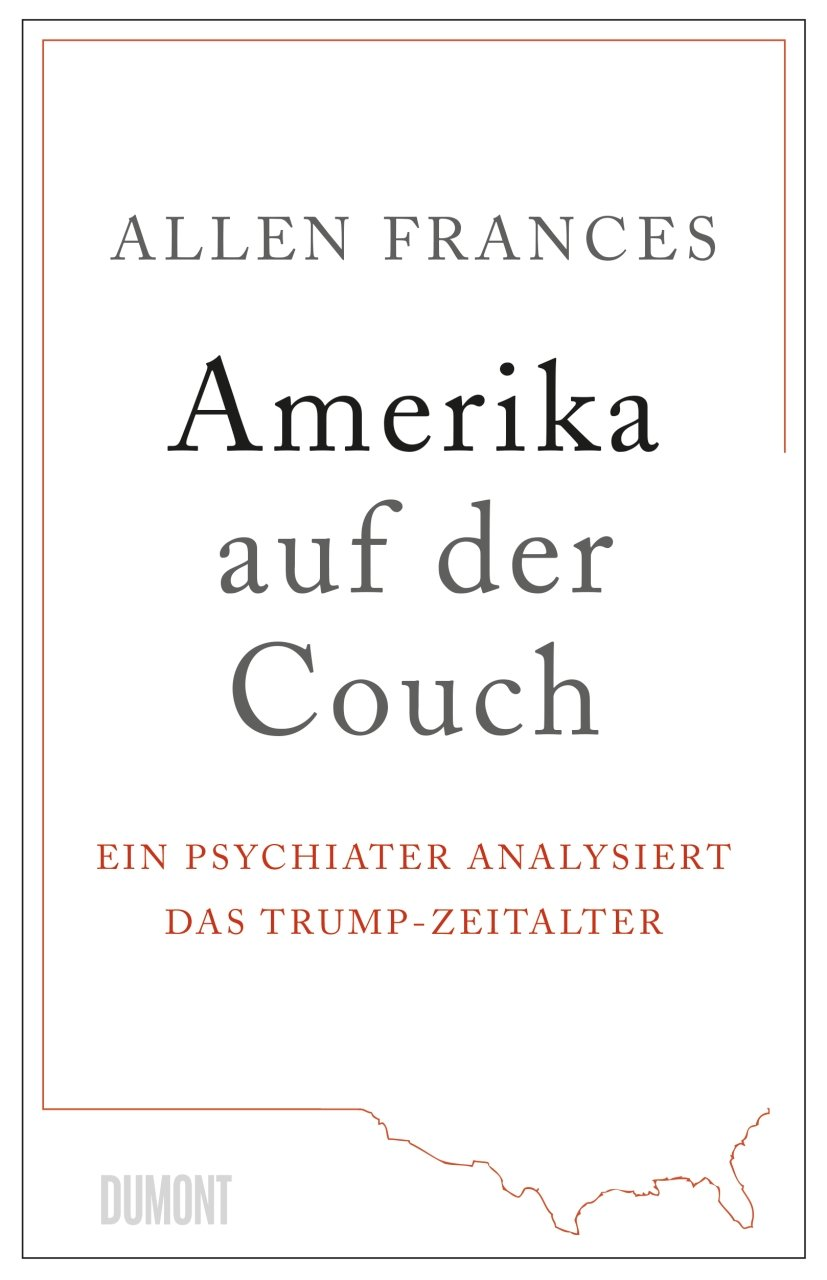 Amerika auf der Couch: Ein Psychiater analysiert das Trump-Zeitalter ...