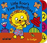 Little Roar's Five Butterflies, Jo Lodge, 1444904817