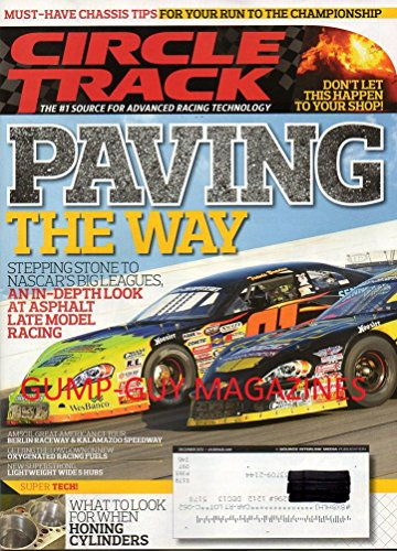 Circle Track Advanced Racing Technology December 2012 Magazine PAVING THE WAY: STEPPING STONE TO NASCAR'S BIG LEAGUES, AN IN-DEPTH LOOK AT ASPHALT LATE MODEL RACING