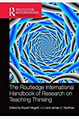 The Routledge International Handbook of Research on Teaching Thinking (Routledge International Handbooks of Education) Kindle Edition