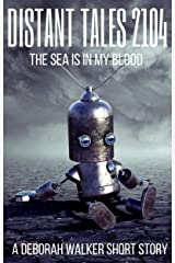 Distant Tales 2104: The Sea is in My Blood Kindle Edition