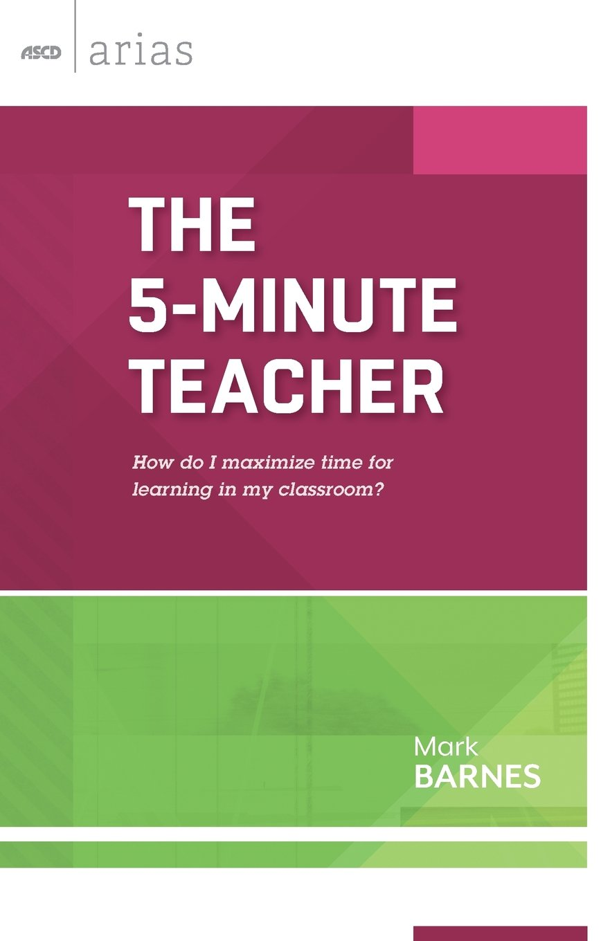 The 5 Minute Teacher How Do I Maximize Time For Learning In My