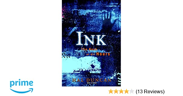 Ink The Book Of All Hours Hal Duncan 9780345487339 Amazon Books