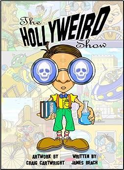 The Hollyweird Show by [Beach, James]