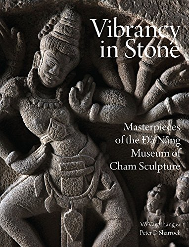 Vibrancy in Stone: Masterpieces of the Danang Museum of Cham Sculpture by River Books