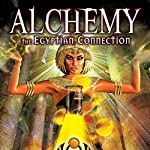 Alchemy: The Egyptian Connection | Adrian Gilbert