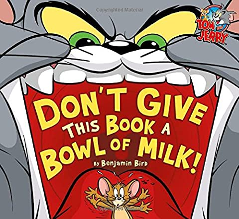 Don't Give This Book a Bowl of Milk! (Tom and Jerry) (Tom And Jerry 2014)