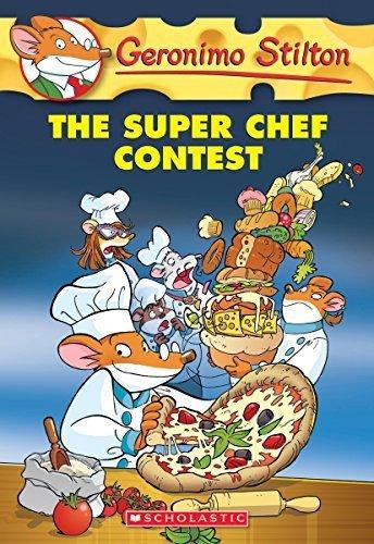 Geronimo Stilton #58: the Super Chef Contest by Geronimo Stilton (2014-09-30) (The Super Chef Contest compare prices)