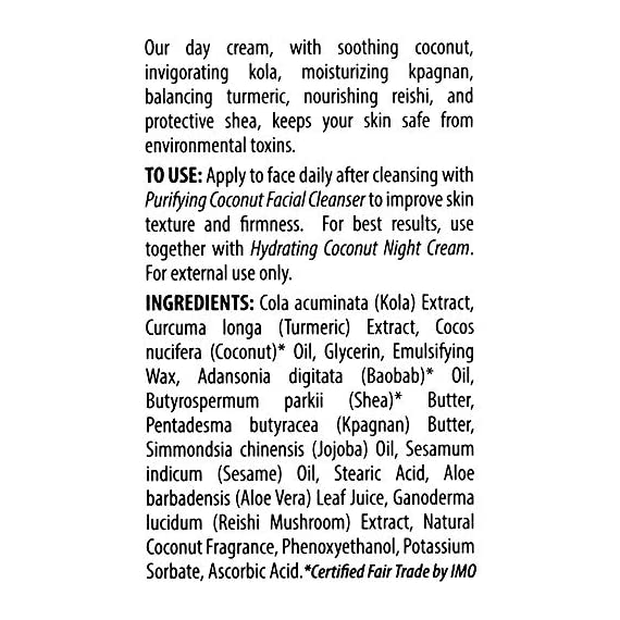 Alaffia - Coconut Reishi Day Cream, Moisturizing and Invigorating Support for Soft and Hydrated Skin Protected from Toxins with Shea Shea Butter, Kola, Turmeric, and Kpagnan, Fair Trade, 3 Ounces 8 100% FAIR TRADE: Feel good about how you are getting your products with 100% Certified Fair Trade Ingredients. COCONUT, REISHI MUSHROOM AND SHEA: Fair trade, sustainable & wildcrafted ingredients from Alaffia cooperatives. FIGHT INFLAMMATION AND SMOOTH: Includes natural turmeric to fight and inflammation and shea to smooth and moisturize.