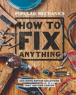 Book Cover: Popular Mechanics How to Fix Anything: Essential Home Repairs Anyone Can Do