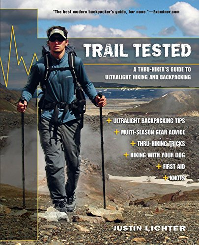 (Trail Tested: A Thru-Hiker's Guide to Ultralight Hiking and)