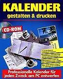 Kalender gestalten und drucken, 1 CD-ROM Professionelle Kalender für jeden Zweck am PC entwerfen. Für Windows 95/98