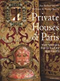 Private Houses of Paris: The 'Hotels Particuliers' Revealed
