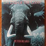 The End of the Game, Peter H. Beard, 087701521X