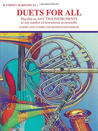 Duets for All: Bb Cornet (Baritone T.C.) (Playable on Any 2 Instruments)