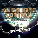 Alien Mind Control: The UFO Enigma | Dan Marro