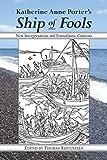 Katherine Anne Porter's Ship of Fools: New Interpretations and Transatlantic Contexts
