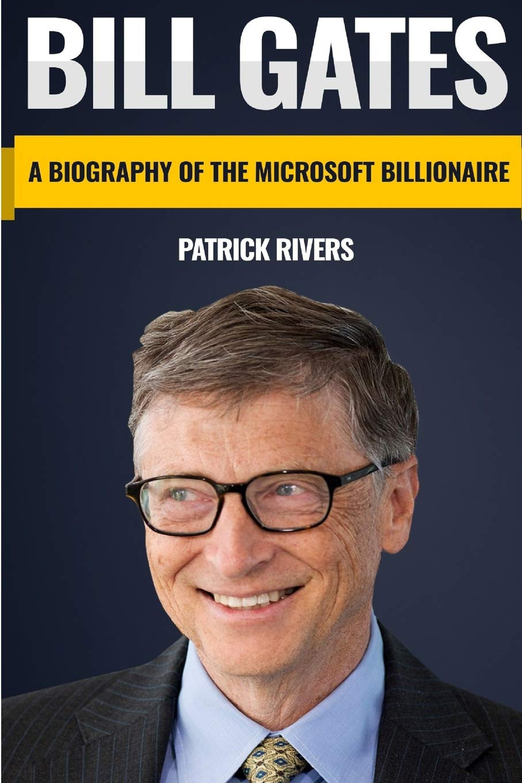 Bill Gates: A Biography of the Microsoft Billionaire: Amazon.de: Rivers,  Patrick: Fremdsprachige Bücher